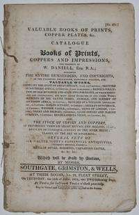 [Southgate, Grimston & Wells, auction catalogue.]  Valuable Books of Prints, Copper Plates, &c…the Property of W[illiam] Daniell, Esq. R.A.;