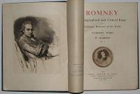 Romney. A Biographical and Critical Essay with a Catalogue Raisonné of his Works. Vol. I. [&] Vol. II.