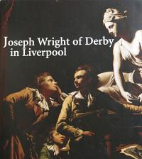 Joseph Wright of Derby in Liverpool.