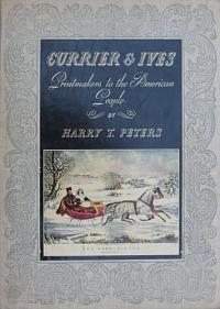Currier & Ives. Printmakers to the American People.