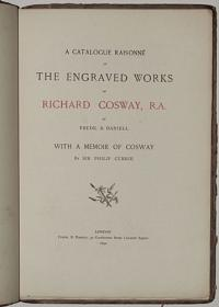 A Catalogue Raisonné of The Engraved Works of Richard Cosway, R.A.