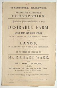 [Land auction catalogue.] Symondsbury, Marshwood, and Whitechurch Canonicorum, Dorsetshire.
