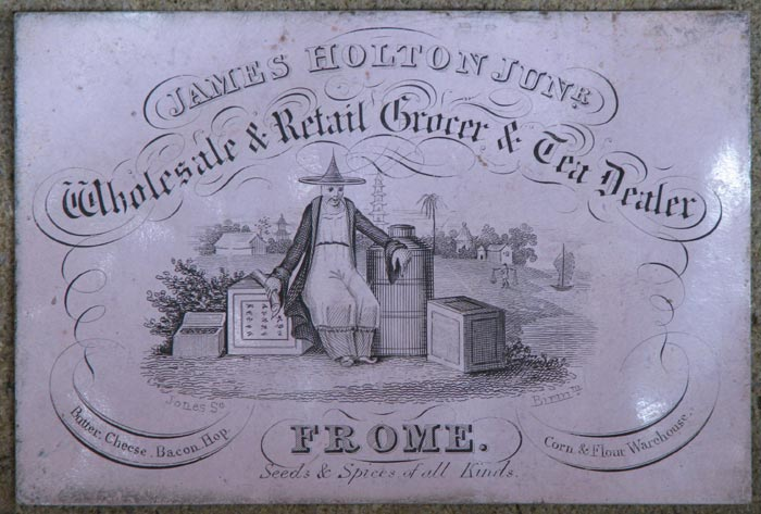 [TEA DEALER / GROCER] James Holton Junr. Wholesale & Retail Grocer & Tea Dealer.  Frome. Butter, Cheese, Bacon, Hop Corn & Flour Warehouses.  Seeds & Spices of all Kinds.