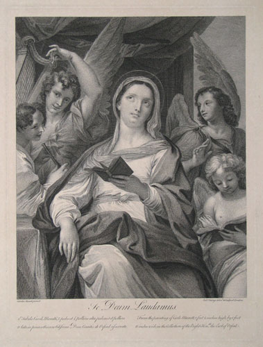 "Te Deum Laudamus. From the painting of Carlo Maratt, 2 feet 4 inches high, by 1 foot 11 inches wide, in the Collection of the Right Honble,, the Earl of Orford ""The Virgin holding in her hand a prayerbook, attended by angels"""