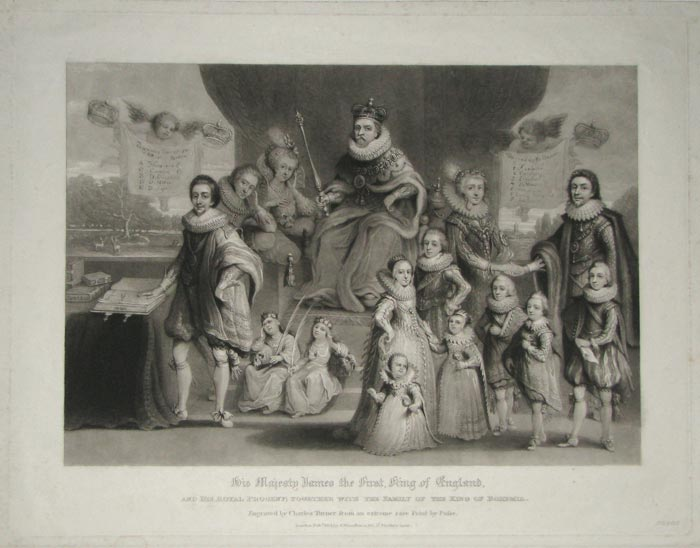 His Majesty James the First, King of England, and his Royal Progeny;