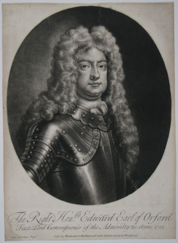 The Right Honble: Edward Earl of Orford First Lord Commissioner of the Admiralty &c. Anno 1715.