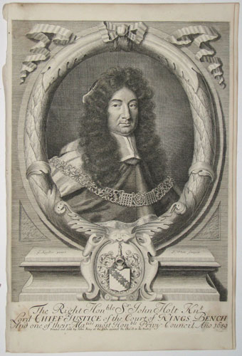 The Right Honble. Sr. John Holt Knt. Lord Chief Justrice of the Court of Kings Bench And one of their Maties most Honble Privy Council Ano. 1689.