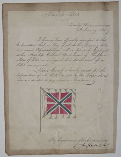 Notice to Pilots. Trinity-House, London 11th. January 1825.  It having been officially signified to this Corporation that a Flag of which the Drawing below is a correct Representation, will in future be displayed at the Fore-top-Gallant-Most-head of
