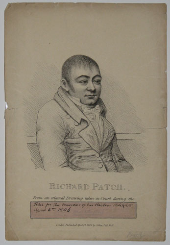 Richard Patch. From an original Drawing taken in Court during the Trial [by G.Simpson, for the express purpose of this publication.] for the murder of his Partner Blight April 6th 1806.