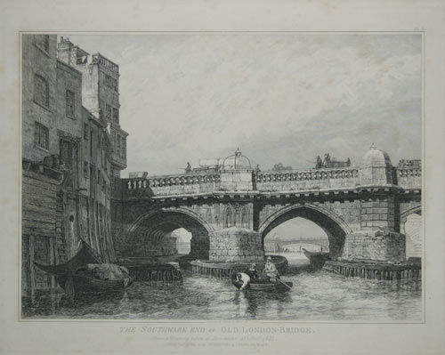 The Southwark End of Old London-Bridge. From a Drawing taken at Low-water 25th Novr, 1831.