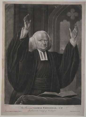 The Reverend Mr. George Whitefield. A.M. Chaplain to the Countess of Huntingdon.