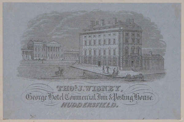 Thos. J. Wigney, George Hotel Commercial Inn & Posting House, Huddersfield.