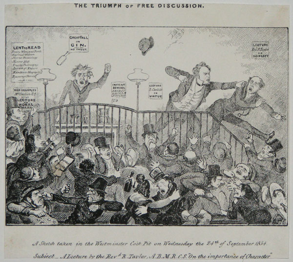 "The Triumph of Free Discussion. A Sketch taken in the Wesminster Cock Pit on Wednesday the 24th of September 1834. Subject_A Lecture by the Revd. R. Taylor, A.B.M.R.C.S. ""On the Importance of Character."""