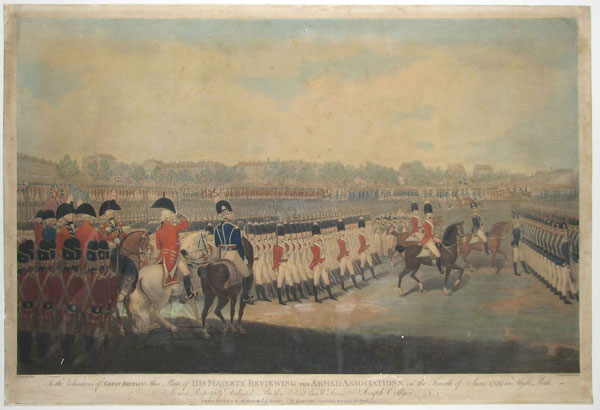 To the Volunteers of Great Britain This Plate of His Majesty Reviewing the Armed Associations on the Fourth of June 1799 in Hyde Park