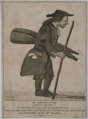 An Eminent Judge of Broom Besoms!!! Old John Tait the Besom maker who Travelled the Country beggin and selling Besoms till he arrived at the age of one hundred & ten years Died in Jany. 1772 Leaving Young John, and 27 other Descendants.