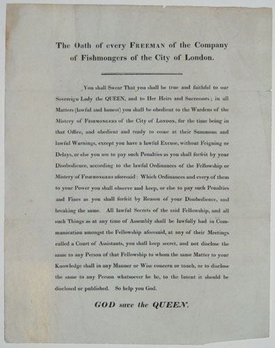 The Oath of every Freeman of the Company of Fishmongers of the City of London.