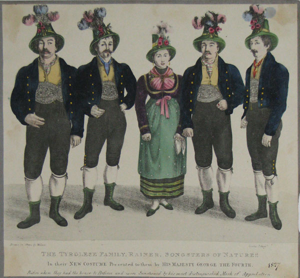 The Tyrolese Family, Rainer, Songsters of Nature!! In their New Costume Presented to them by His Majesty George the Fourth. Before whom they had the honor to Perform and were Sanctioned by his most distinguised Mark of Appreciation. 1827.