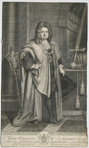 Sr. Thomas Rawlinson Kt. and Alderman, Sheriff of the City of London in 1687...