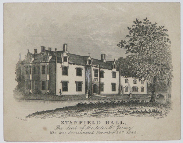 Stanfield Hall, The Seat of the late Mr. Jermy. Who was Assassinated November 28th. 1848.