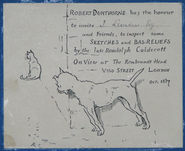 Robert Dunthorne has the honour to invite [in ink:] J. Levien Esq. and Friends, to inspect some Sketches and Bas_Reliefs by the late Randolph Caldecott. On View at The Rembrandt Head Vigo Street.