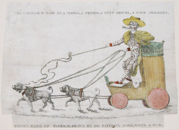 Payne's Bang up Tandem, Drawn by his Faithful Dogs, Rover & Bob. This Carriage is made of a Cradle, a Fender, a Dust Shovel, & Four Cheeses.