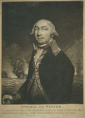 [Netherlands] Admiral De Winter.  Commander in Chief of the Dutch Fleet, who was taken with 11 of his Ships, by Lord Viscount Duncan, on the Coast of Holland. October 11th 1797.