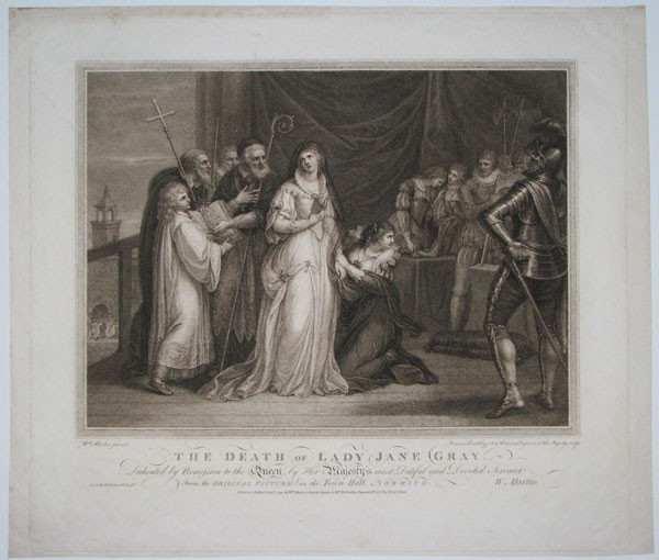 The Death of Lady Jane Gray. Dedicated by Permission to the Queen by Her Majesties most Dutiful and Devoted Servant, W:Martin.