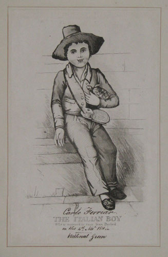 The Italian Boy Who is supposed to have been Burked. [In Ink:] Carlo Ferriar on the 4th Novr. 1831 in Bethnal Green.