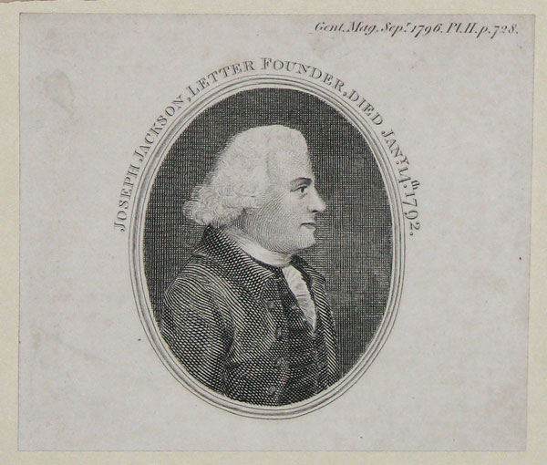 Joseph Jackson, Letter Founder, Died Jan.y 14th, 1792.