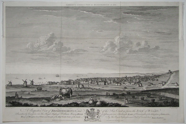 A Perspective View of Brighthelmston, and of the Sea Coast as far as the Isle of Wight, Inscribed (by Permission) to His Royal Highness William Henry Duke of Gloucester and Edinburgh, Earl of Connaught of the Kingdom of Ireland, Ranger of Hampton Court