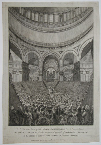 A Centrical View of the Grand Amphitheatre, Erected annually in St Paul's Cathedral, for the reception of the upwards of 5000 Charity Children, of the Cities of London & Westminster, and their Environs.