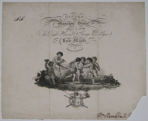 [Ticket/Invitation]  Dinner at the Mansion house, April 3, 1820.  The Right Honorable George Bridges Lord-Mayor.  Dinner at 5 o'Clock.