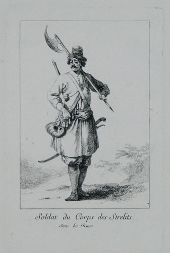 Soldat du Corps des Strelits [Soldier from the Streltsy militia].