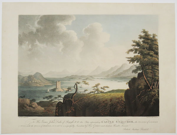 To His Grace, John Duke of Argyle &c. &c. this Plate, representing Castle Stalcher, the Islands of Lismore & Mull, with the Hills of Morven, Sunart &c. is respectfully Inscribed, by His Grace's most obedient Humble Servant, Robert Andrew Riddell.