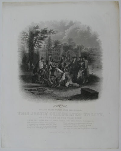 William Penn's Treaty with the Indians. This Justly Celebrated Treaty, was formed in the year 1682; Under the Large Elm at Shackamaxon, Now Kensington, Philadelphia.