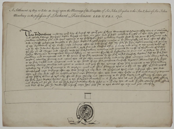 [Marriage contract, Leicestershire]  A Settlement 14 Aug. 18 Edw. 111. (1347) upon the Marriage of the Daughter of Sir John Depden to the Son & heir of Sir John Mowbray in the possession of Richard Rawlinson L.L.D & F.R.S. 1751.