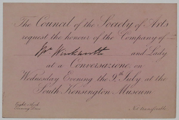 The Council of the Society of Arts request the honour of the Company of Mr. Winkworth and Lady at a Conversazione, on Wednesday Evening, the 9.th July, at the South Kensington Museum.
