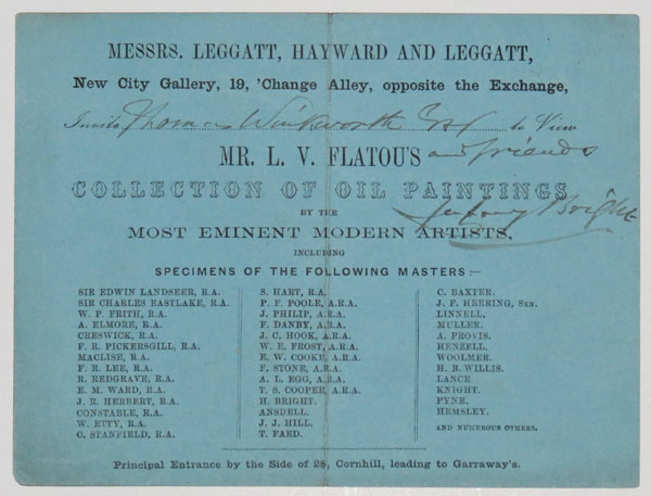 Messrs. Leggatt, Hayward and Leggatt, New City Gallery, 19 'Change Alley, opposite the Exchange, Invite [ink:] Thomas Winkworth Esq. and Friends to View Mr. L.V. Flatou's Collection of Oil Paintings by the Most Eminent Modern Artists, including Specimens