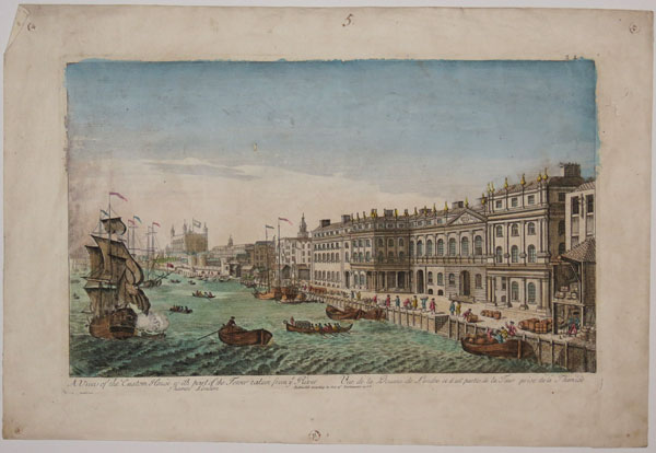 A View of the Custom House, with part of the Tower, taken from ye River Thames London.