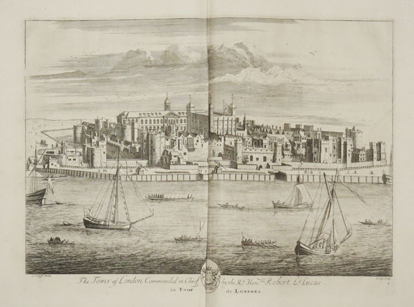 The Tower of London, Commanded in Chief by the Rt. Hon.ble Robert Ld. Lucas. La Tour de Londres. 5.