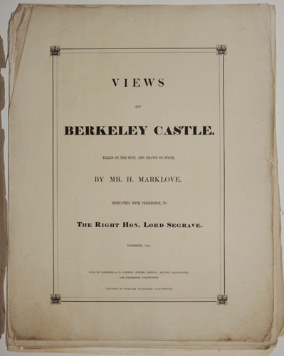 Views of Berkeley Castle, taken on the spot, and drawn in stone...