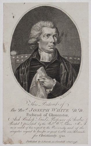 This Portrait of The Rev.d Joseph White D.D. Prebend of Gloucester, And Bishop Laud's Professor of Arabic;