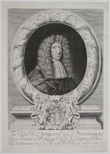 The Right Hon:ble Anthony Earle of Shaftesbury, Baron Ashley of Winbourne, St. Giles, Ld. Cooper of Pawlet And Ld. President of his Ma:ties most Hon:ble Privy Council. Ano. Do.1679. [Ink:] Sometime Lord High Chancellor of England.