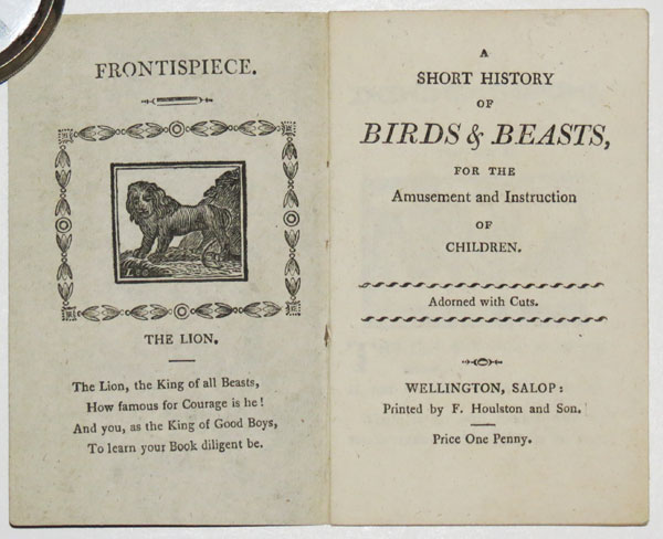 A Short History of Birds and Beasts, for the Amusement and Instruction of Children. Adorned with Cuts.