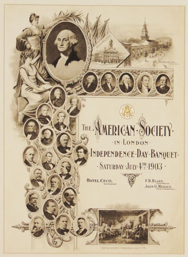 The American Society in London. Independence Day Banquet Saturday July 4.th 1903. Hotel Cecil London. F.B, Blake Chairman. John G. Meiggs, Vice Chairman.