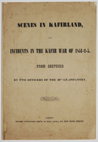 Scenes in Kafirland, and Incidents in the Kafir War of 1851-2-3.