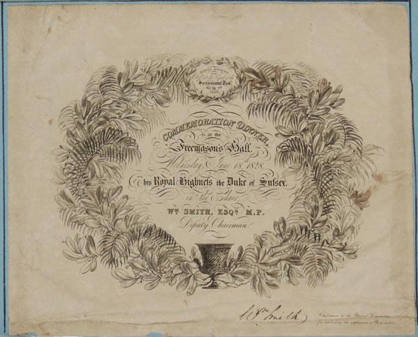 Commemoration Dinner, at the Freemason's Hall. Wednesday, June 18th, 1828. his Royal Highness the Duke of Sussex in the Chair, Wm. Smith, Esq. M.P, Deputy Chairman.