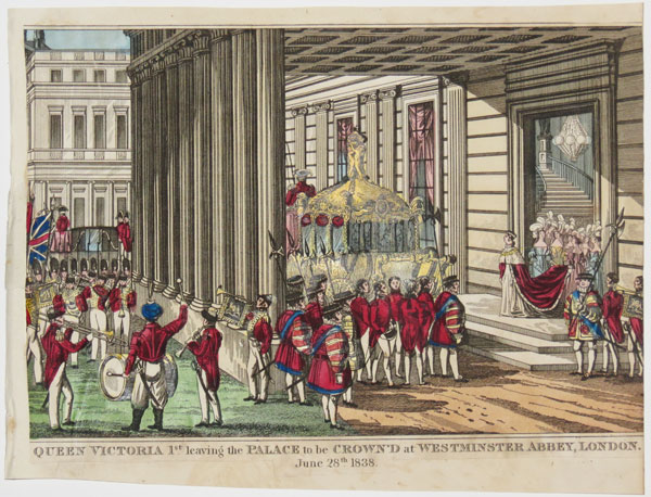 Queen Victoria 1st leaving the Palace to be Crown'd at Westminster Abbey, London, June 28th, 1838.