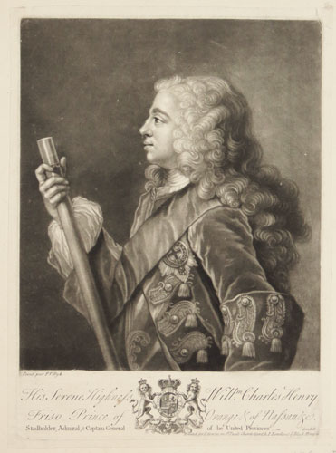 His Serene Highness Will.m Charles Henry Friso Prince of Orange & of Nassau &c.