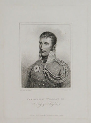 Frederick William III. King of Prussia.